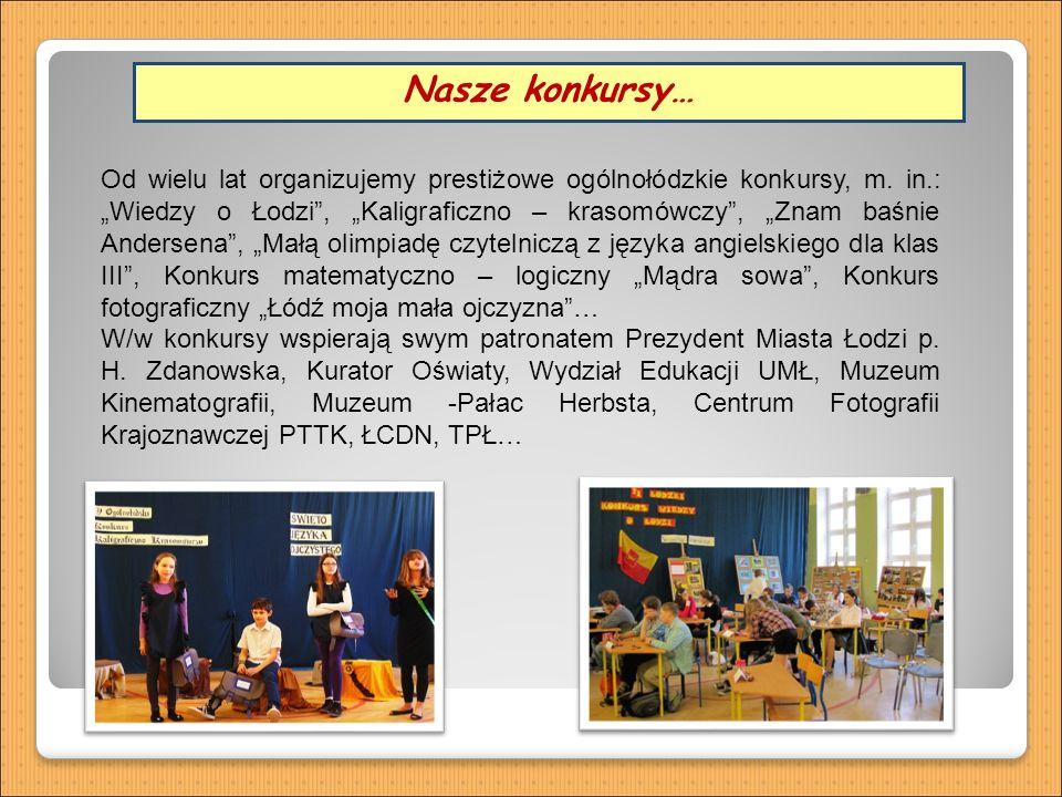 Oddział przedszkolny Nasze konkursy… Od wielu lat organizujemy prestiżowe ogólnołódzkie konkursy, m.