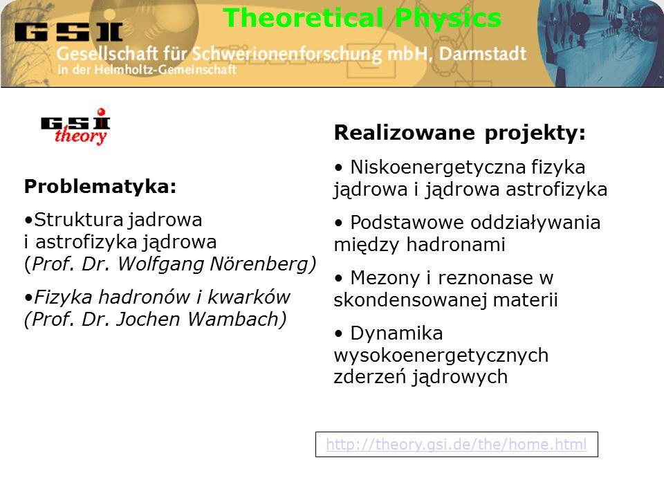 Problematyka: Struktura jadrowa i astrofizyka jądrowa (Prof.