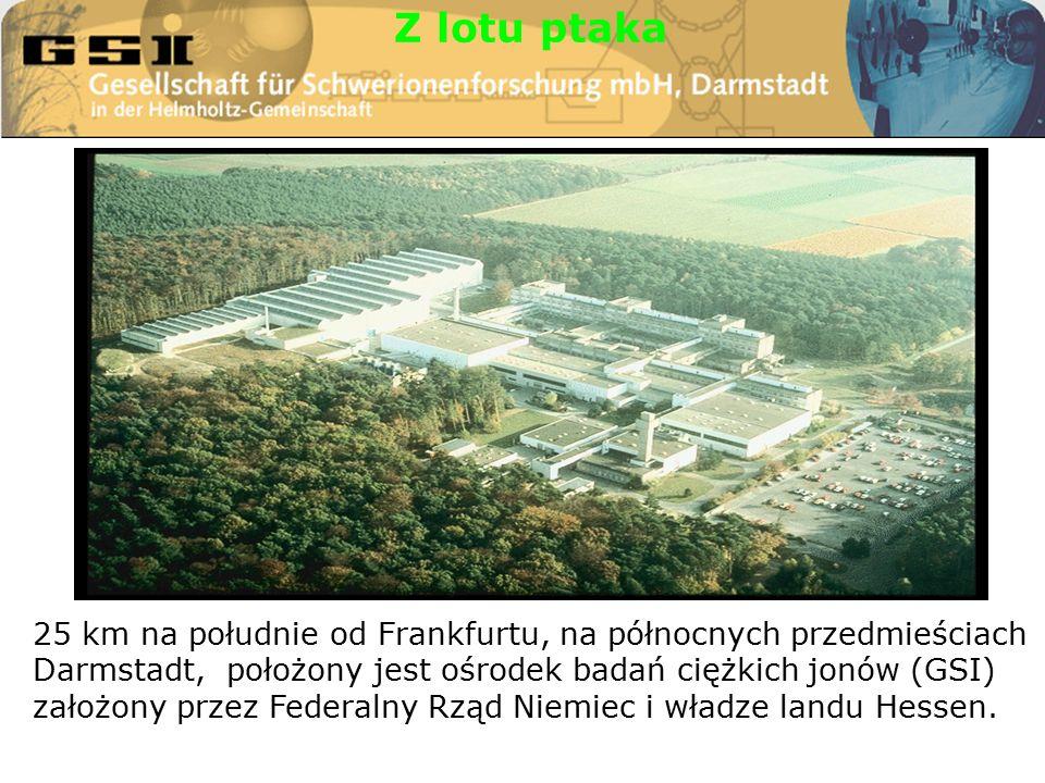 Z lotu ptaka 25 km na południe od Frankfurtu, na północnych przedmieściach Darmstadt, położony jest ośrodek badań ciężkich jonów (GSI) założony przez Federalny Rząd Niemiec i władze landu Hessen.