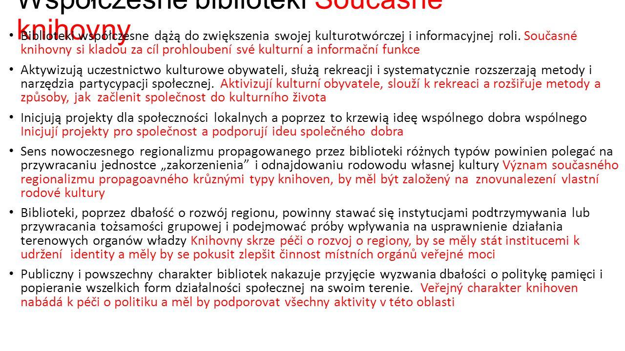 Współczesne biblioteki Současné knihovny Biblioteki współczesne dążą do zwiększenia swojej kulturotwórczej i informacyjnej roli.