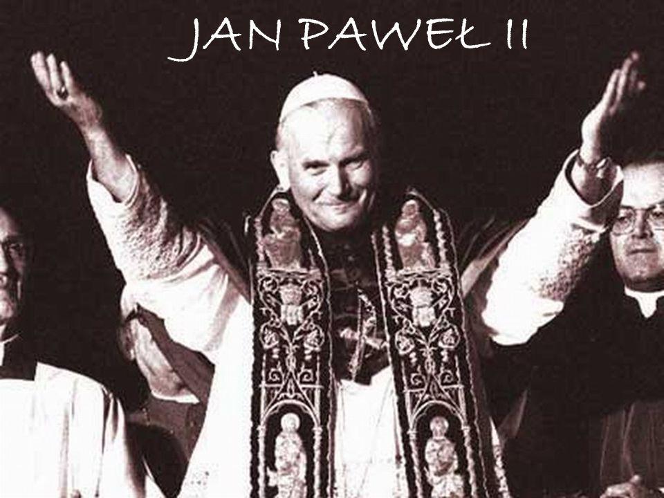 Jan Paweł II JAN PAWEŁ II