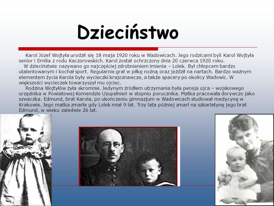 Dzieciństwo Karol Józef Wojtyła urodził się 18 maja 1920 roku w Wadowicach.