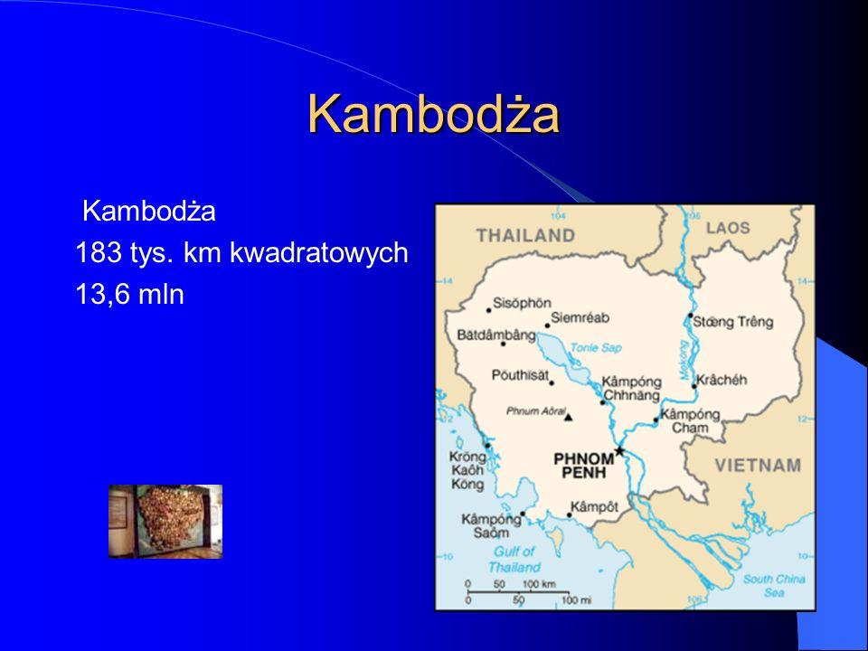 Kambodża Kambodża 183 tys. km kwadratowych 13,6 mln