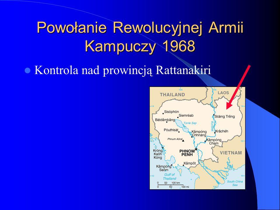 Powołanie Rewolucyjnej Armii Kampuczy 1968 Kontrola nad prowincją Rattanakiri