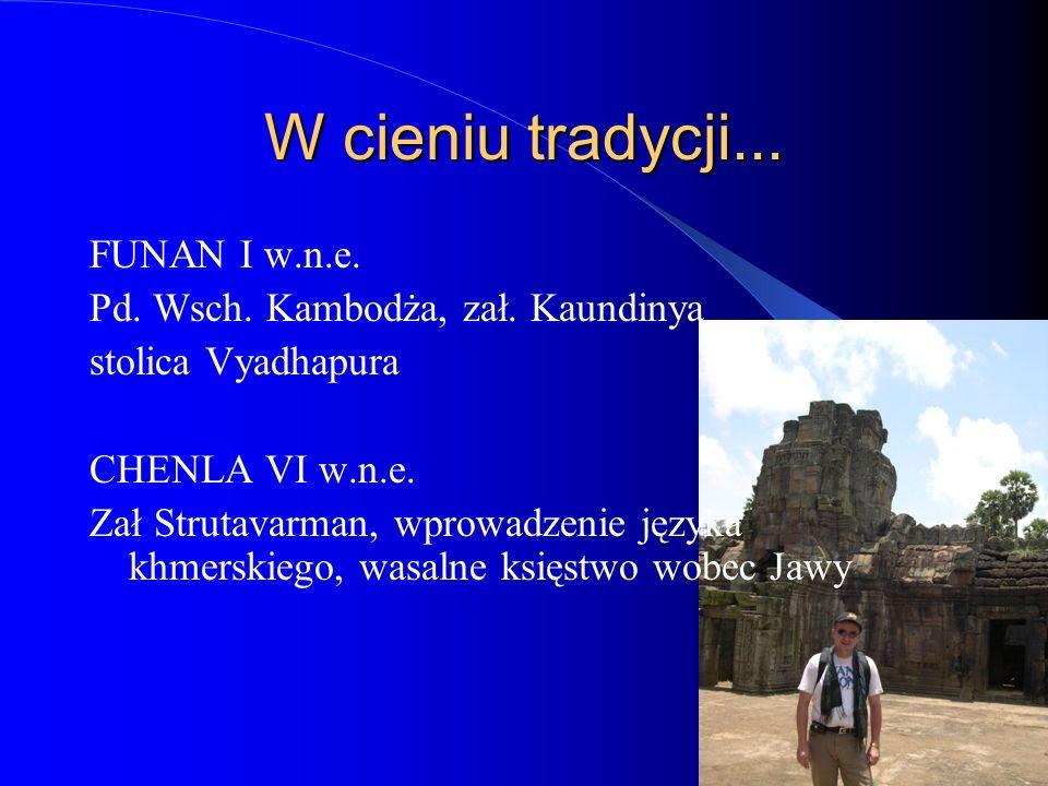 W cieniu tradycji... FUNAN I w.n.e. Pd. Wsch. Kambodża, zał.
