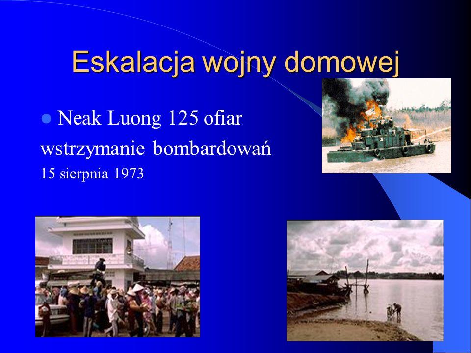 Eskalacja wojny domowej Neak Luong 125 ofiar wstrzymanie bombardowań 15 sierpnia 1973