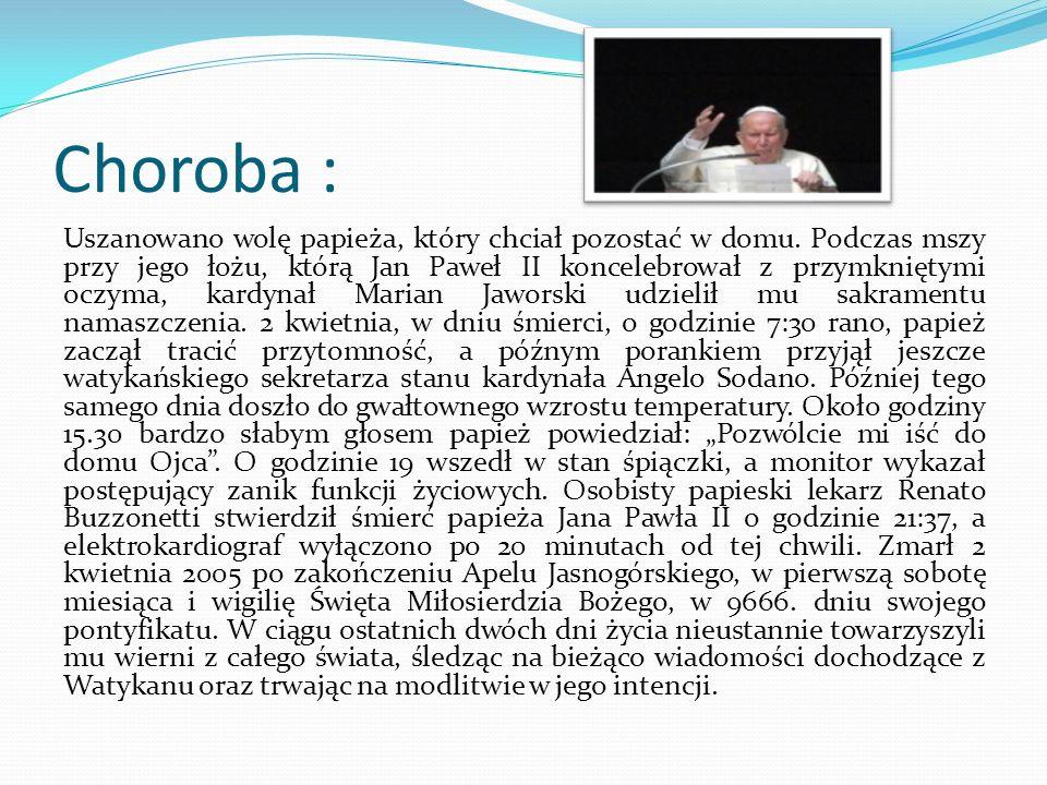 Choroba : Uszanowano wolę papieża, który chciał pozostać w domu. Podczas mszy przy jego łożu, którą Jan Paweł II koncelebrował z przymkniętymi oczyma,