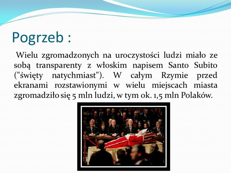 Pogrzeb : Wielu zgromadzonych na uroczystości ludzi miało ze sobą transparenty z włoskim napisem Santo Subito (