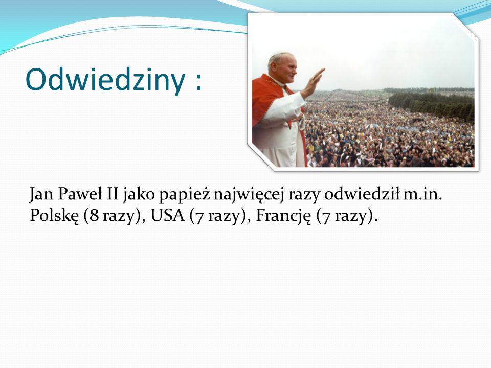 Odwiedziny : Jan Paweł II jako papież najwięcej razy odwiedził m.in. Polskę (8 razy), USA (7 razy), Francję (7 razy).