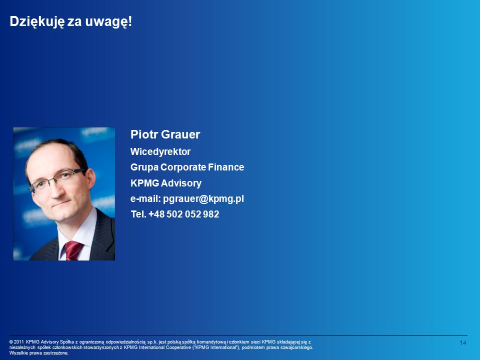 14 © 2011 KPMG Advisory Spółka z ograniczoną odpowiedzialnością sp.k.