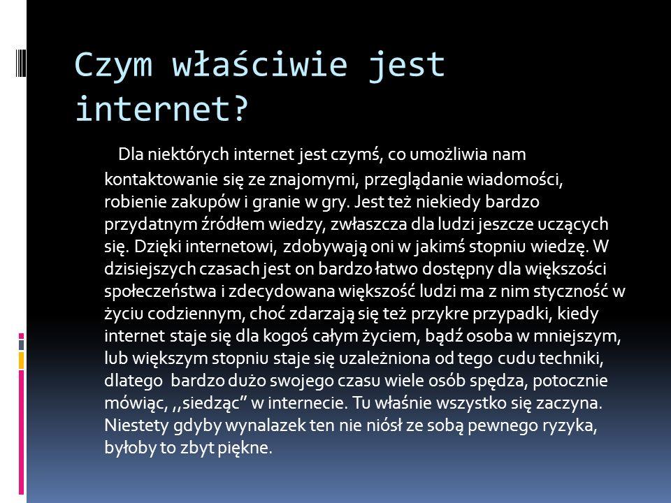 Czym właściwie jest internet.