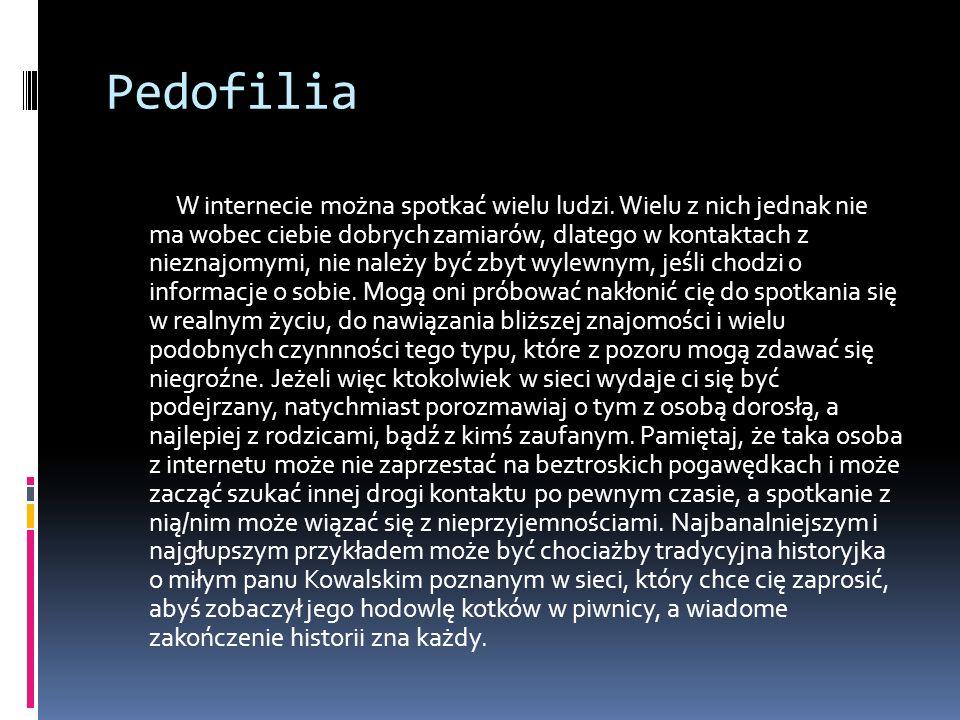 Pedofilia W internecie można spotkać wielu ludzi.