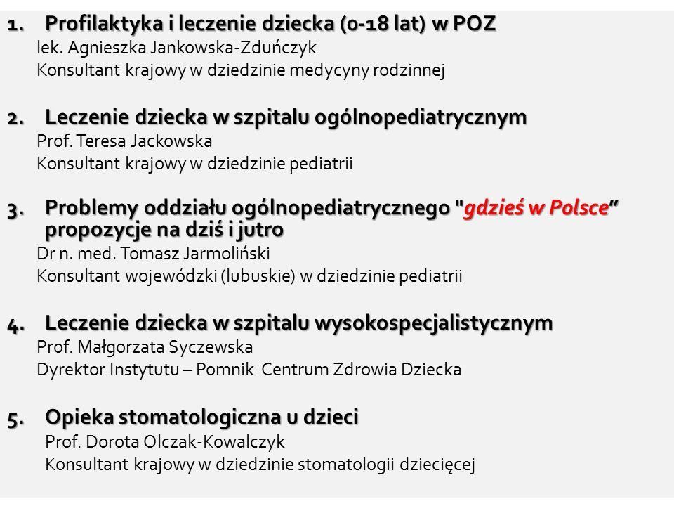 Leczenie dziecka w szpitalu ogólno-pediatrycznym Leczenie dziecka w szpitalu ogólno-pediatrycznym Dr hab.