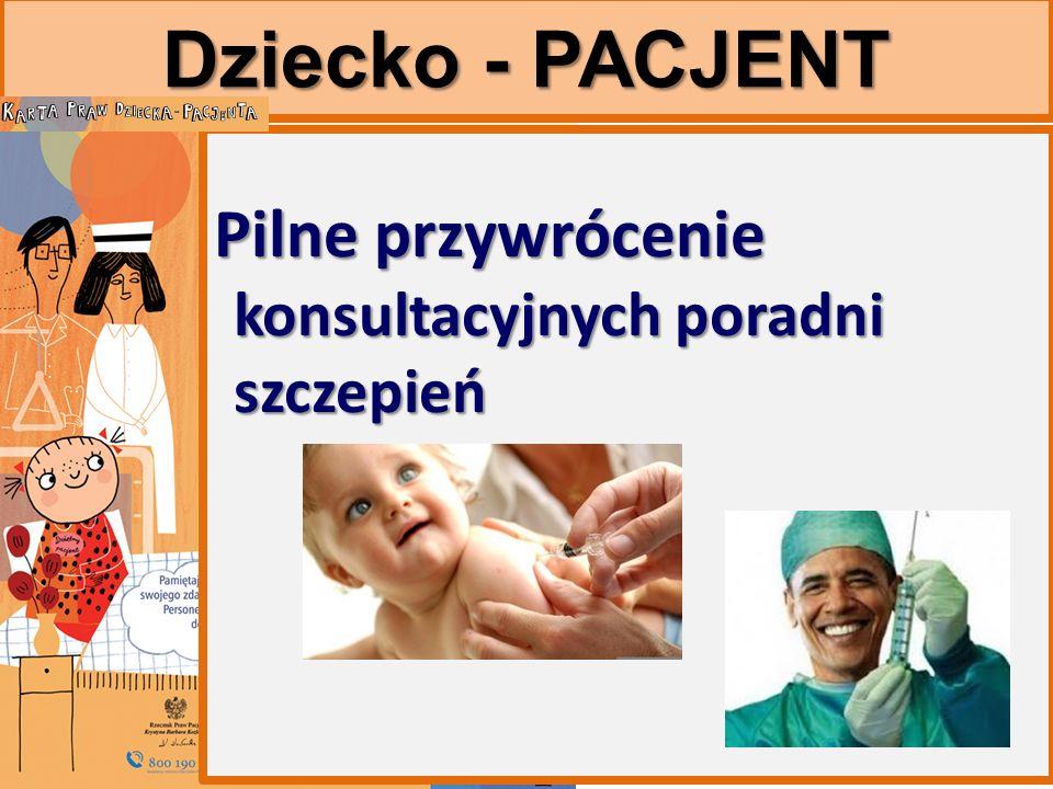 Dziecko - PACJENT Pilne przywrócenie konsultacyjnych poradni szczepień