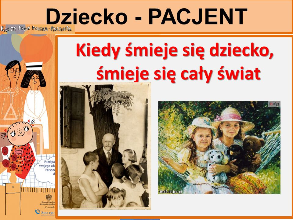 Dziecko - PACJENT Kiedy śmieje się dziecko, śmieje się cały świat Kiedy śmieje się dziecko, śmieje się cały świat