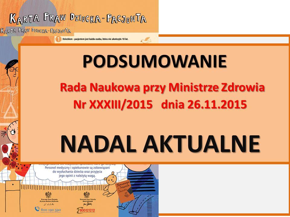 PODSUMOWANIE Rada Naukowa przy Ministrze Zdrowia Nr XXXIII/2015 dnia 26.11.2015 NADAL AKTUALNE