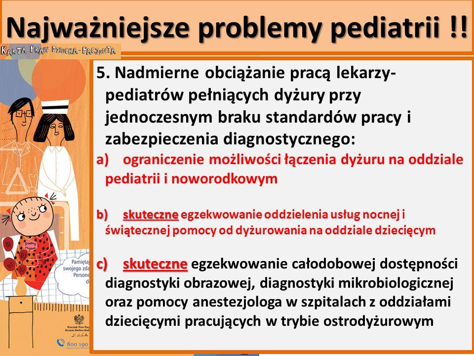 Najważniejsze problemy pediatrii !. 5.