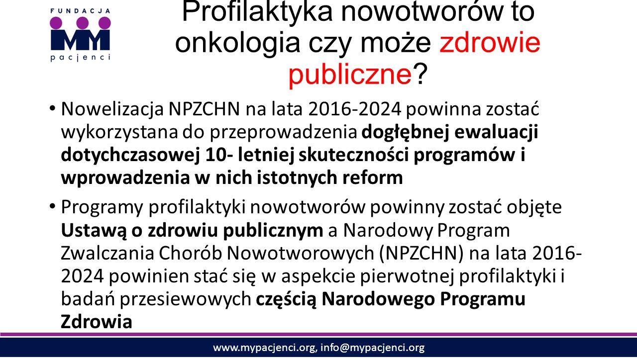 www.mypacjenci.org, info@mypacjenci.org Profilaktyka nowotworów to onkologia czy może zdrowie publiczne.
