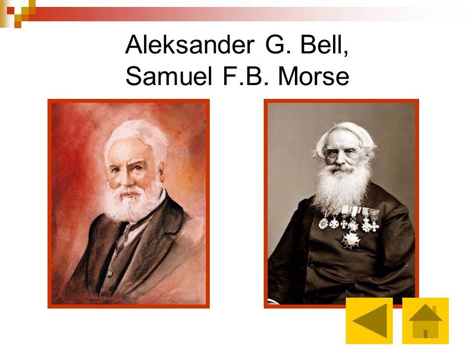 Aleksander G. Bell, Samuel F.B. Morse