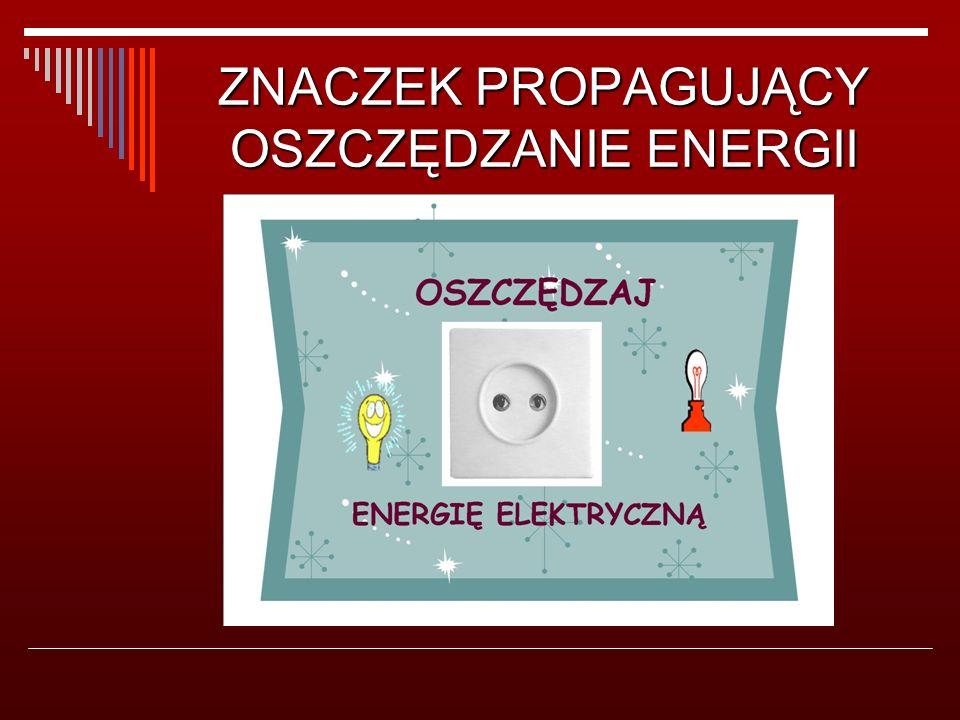 ZNACZEK PROPAGUJĄCY OSZCZĘDZANIE ENERGII