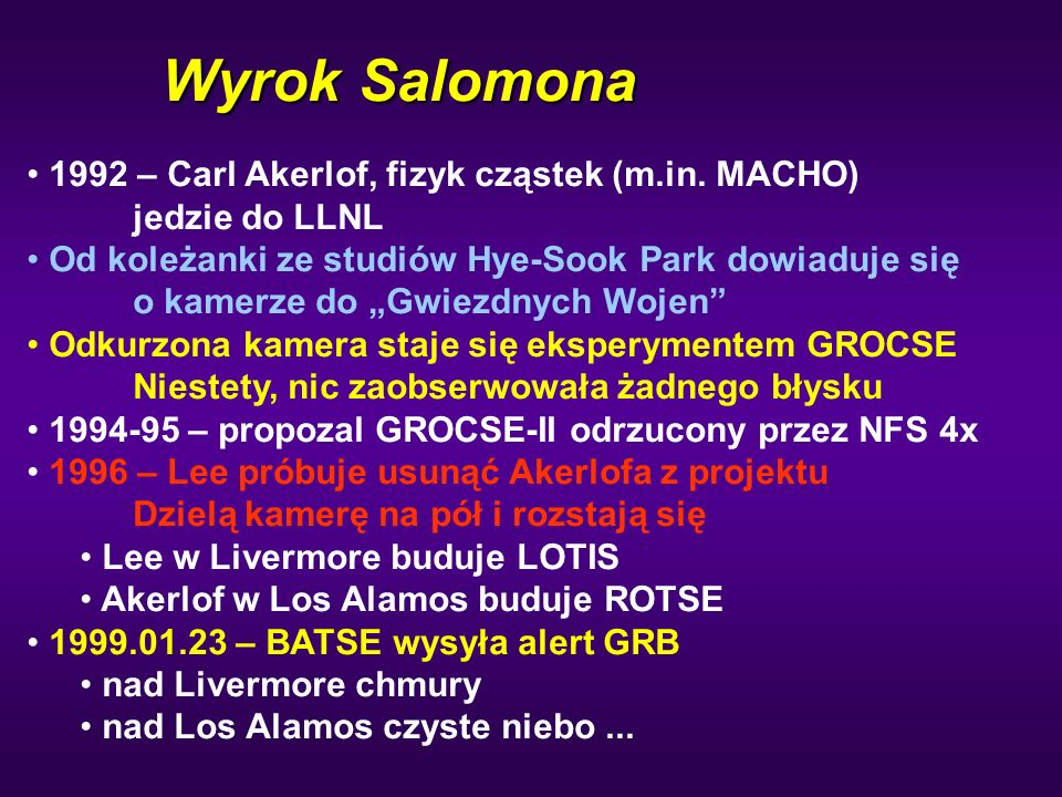 """Wyrok Salomona 1992 – Carl Akerlof, fizyk cząstek (m.in. MACHO) jedzie do LLNL Od koleżanki ze studiów Hye-Sook Park dowiaduje się o kamerze do """"Gwiez"""