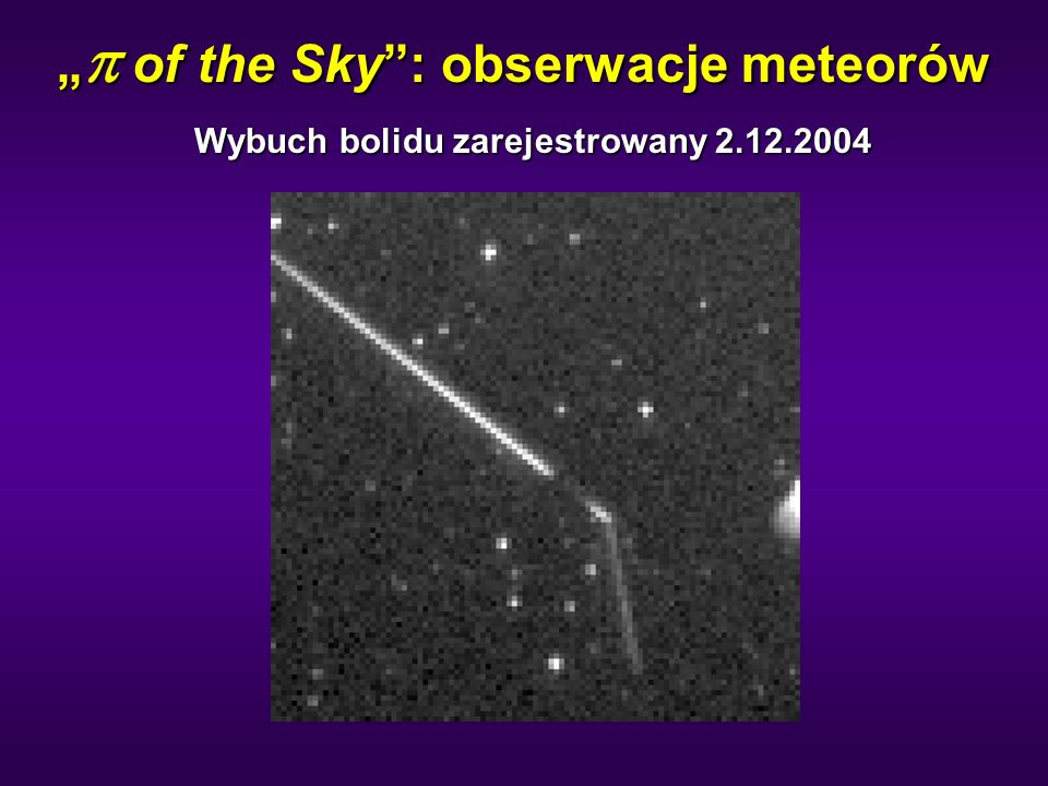 """""""  of the Sky"""": obserwacje meteorów Wybuch bolidu zarejestrowany 2.12.2004"""