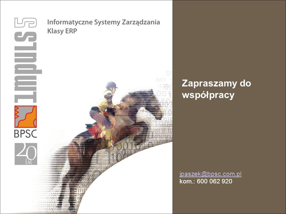 Zapraszamy do współpracy jpaszek@bpsc.com.pl kom.: 600 062 920