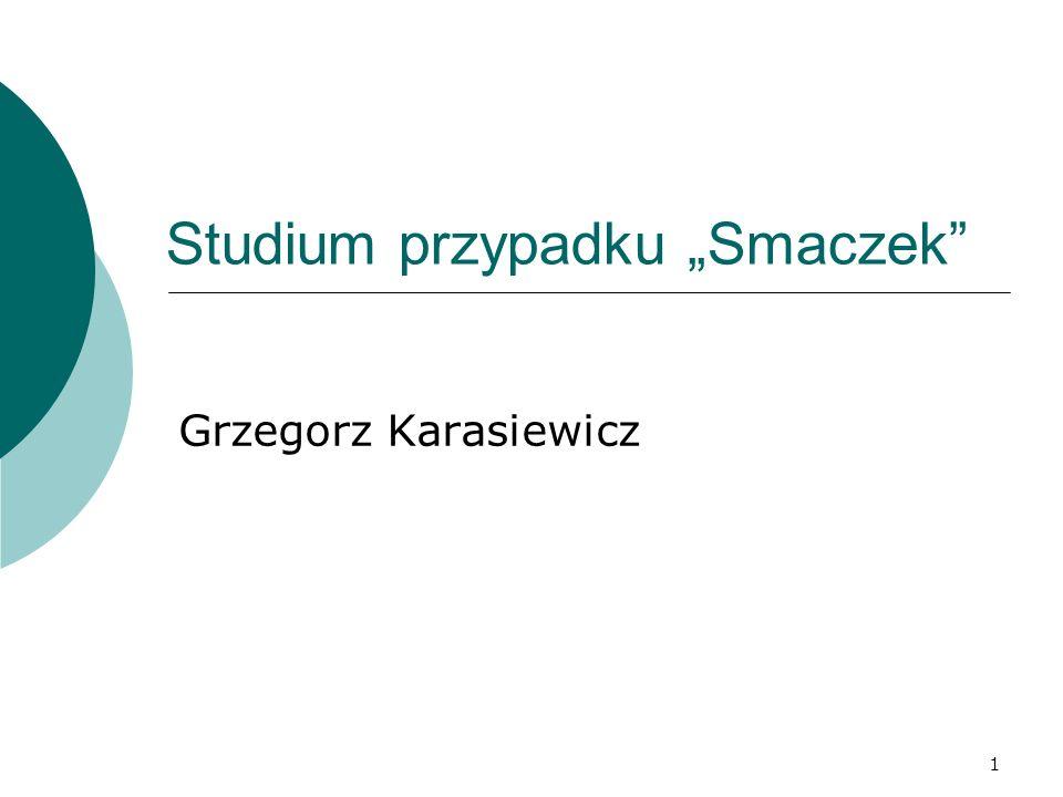 """1 Studium przypadku """"Smaczek Grzegorz Karasiewicz"""
