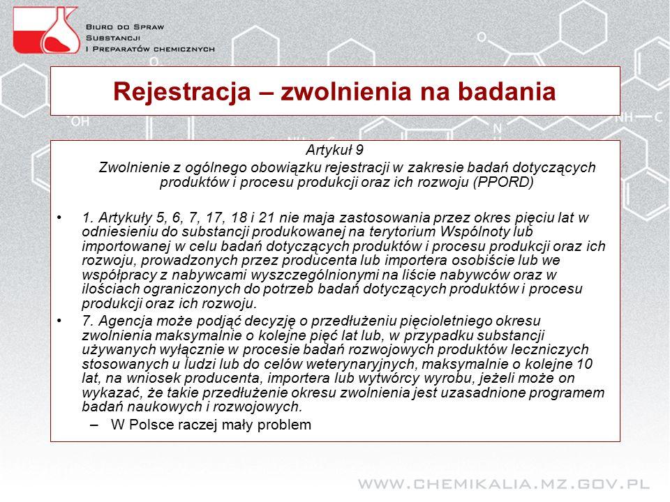 Rejestracja – zwolnienia na badania Artykuł 9 Zwolnienie z ogólnego obowiązku rejestracji w zakresie badań dotyczących produktów i procesu produkcji oraz ich rozwoju (PPORD) 1.