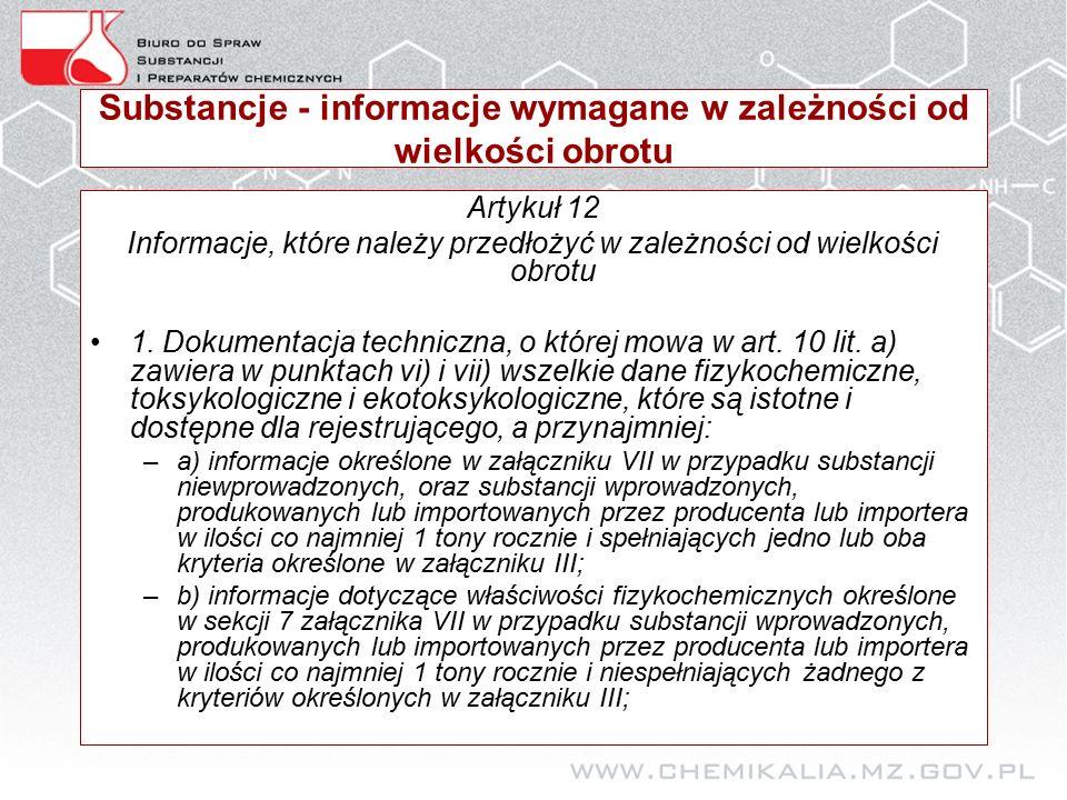 Substancje - informacje wymagane w zależności od wielkości obrotu Artykuł 12 Informacje, które należy przedłożyć w zależności od wielkości obrotu 1.