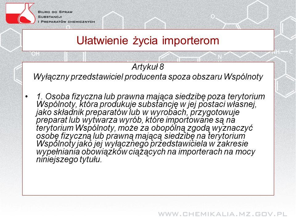Ułatwienie życia importerom Artykuł 8 Wyłączny przedstawiciel producenta spoza obszaru Wspólnoty 1.