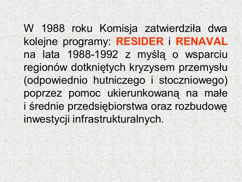 W 1988 roku Komisja zatwierdziła dwa kolejne programy: RESIDER i RENAVAL na lata 1988-1992 z myślą o wsparciu regionów dotkniętych kryzysem przemysłu