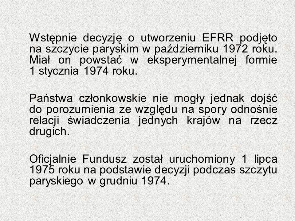 Wstępnie decyzję o utworzeniu EFRR podjęto na szczycie paryskim w październiku 1972 roku. Miał on powstać w eksperymentalnej formie 1 stycznia 1974 ro