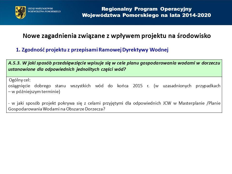 Regionalny Program Operacyjny Województwa Pomorskiego na lata 2014-2020 Nowe zagadnienia związane z wpływem projektu na środowisko A.5.3.