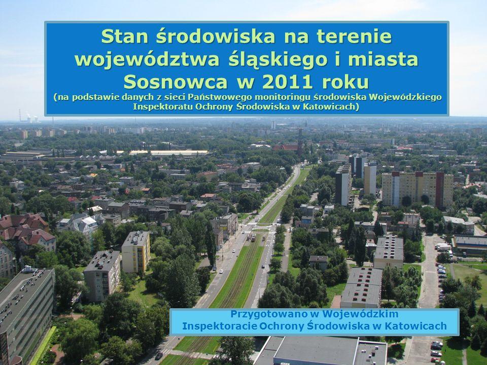 Stan środowiska na terenie województwa śląskiego i miasta Sosnowca w 2011 roku (na podstawie danych z sieci Państwowego monitoringu środowiska Wojewódzkiego Inspektoratu Ochrony Środowiska w Katowicach) (na podstawie danych z sieci Państwowego monitoringu środowiska Wojewódzkiego Inspektoratu Ochrony Środowiska w Katowicach) Przygotowano w Wojewódzkim Inspektoracie Ochrony Środowiska w Katowicach