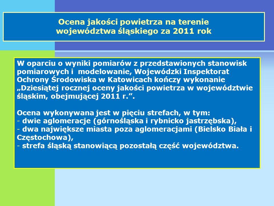 """Ocena jakości powietrza na terenie województwa śląskiego za 2011 rok W oparciu o wyniki pomiarów z przedstawionych stanowisk pomiarowych i modelowanie, Wojewódzki Inspektorat Ochrony Środowiska w Katowicach kończy wykonanie """"Dziesiątej rocznej oceny jakości powietrza w województwie śląskim, obejmującej 2011 r. ."""