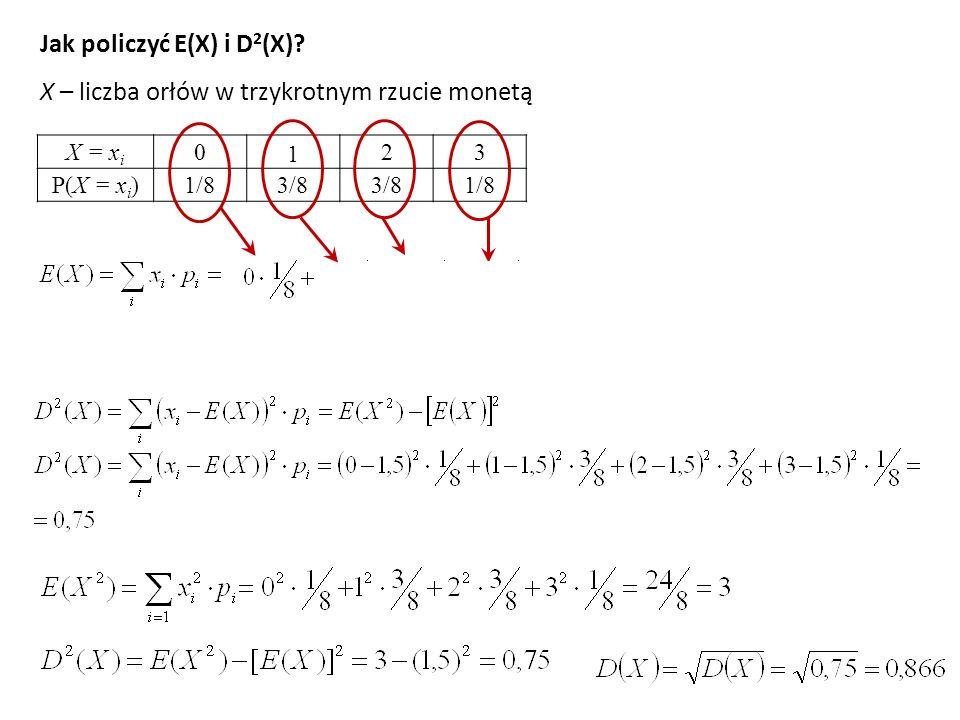 Jak policzyć E(X) i D 2 (X).