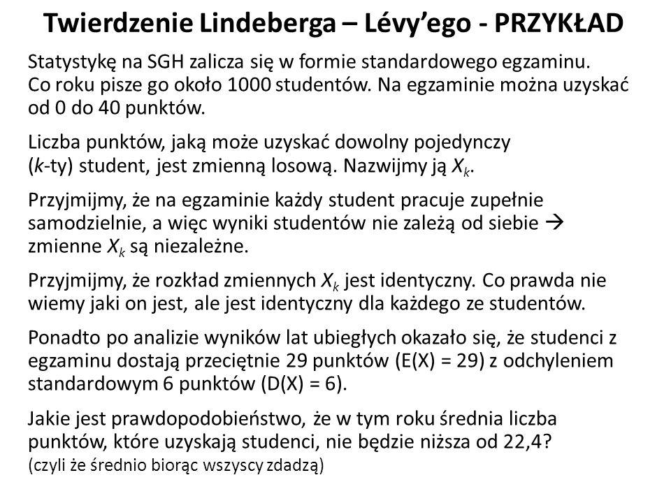 Twierdzenie Lindeberga – Lévy'ego - PRZYKŁAD Statystykę na SGH zalicza się w formie standardowego egzaminu.