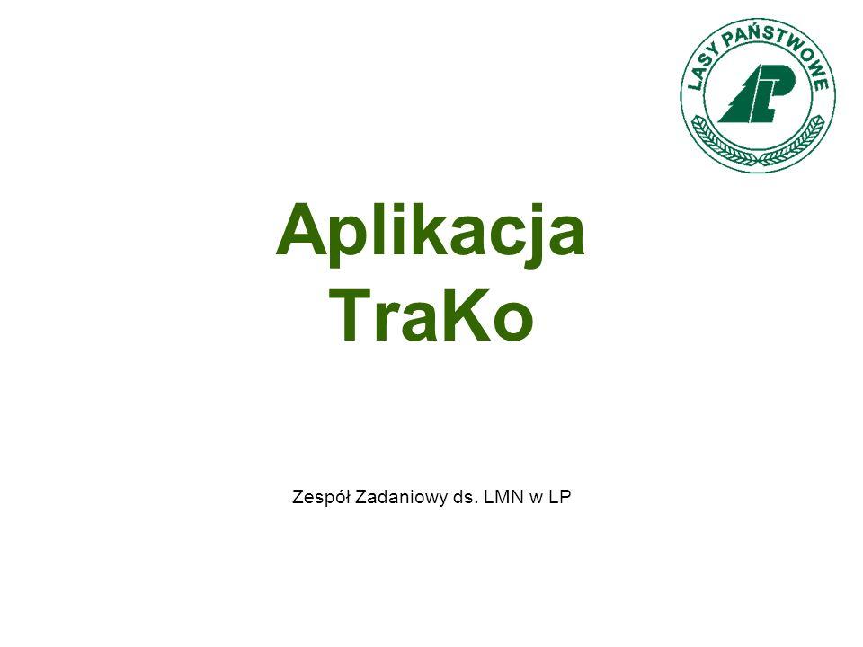 Aplikacja TraKo Zespół Zadaniowy ds. LMN w LP
