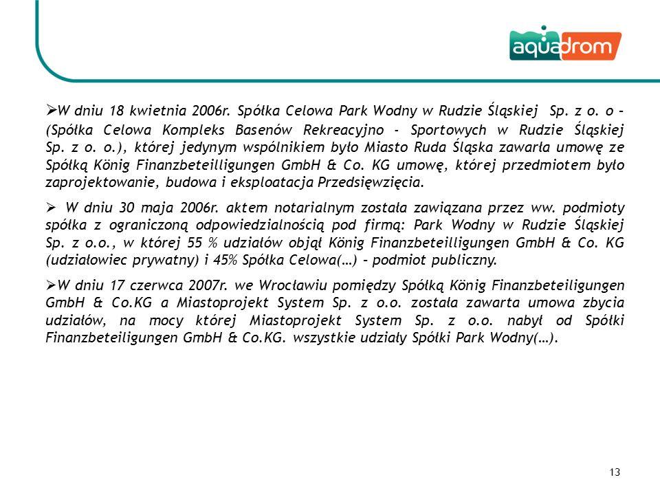 13  W dniu 18 kwietnia 2006r. Spółka Celowa Park Wodny w Rudzie Śląskiej Sp.