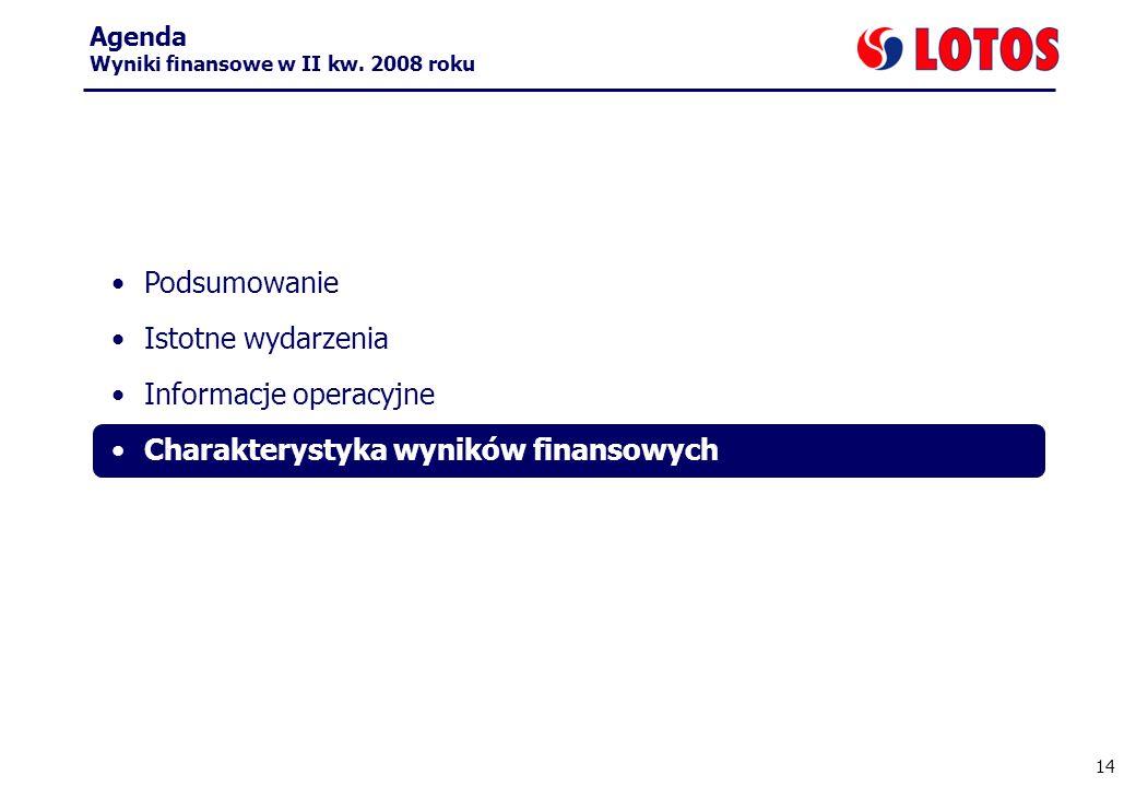 14 Podsumowanie Istotne wydarzenia Informacje operacyjne Charakterystyka wyników finansowych Agenda Wyniki finansowe w II kw. 2008 roku