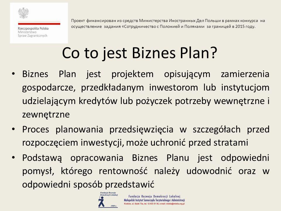 Biznes Plan jest projektem opisującym zamierzenia gospodarcze, przedkładanym inwestorom lub instytucjom udzielającym kredytów lub pożyczek potrzeby we