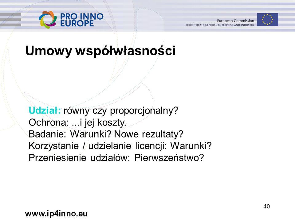 www.ip4inno.eu 40 Umowy współwłasności Udział: równy czy proporcjonalny.