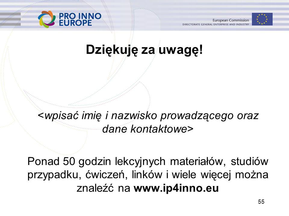 www.ip4inno.eu 55 Dziękuję za uwagę.