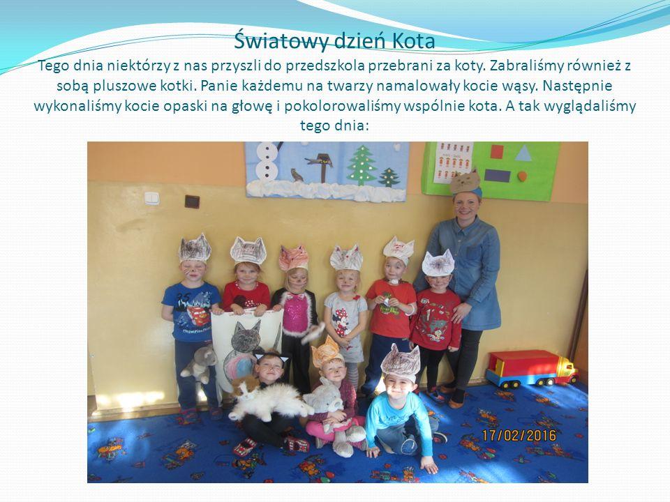 Światowy dzień Kota Tego dnia niektórzy z nas przyszli do przedszkola przebrani za koty. Zabraliśmy również z sobą pluszowe kotki. Panie każdemu na tw
