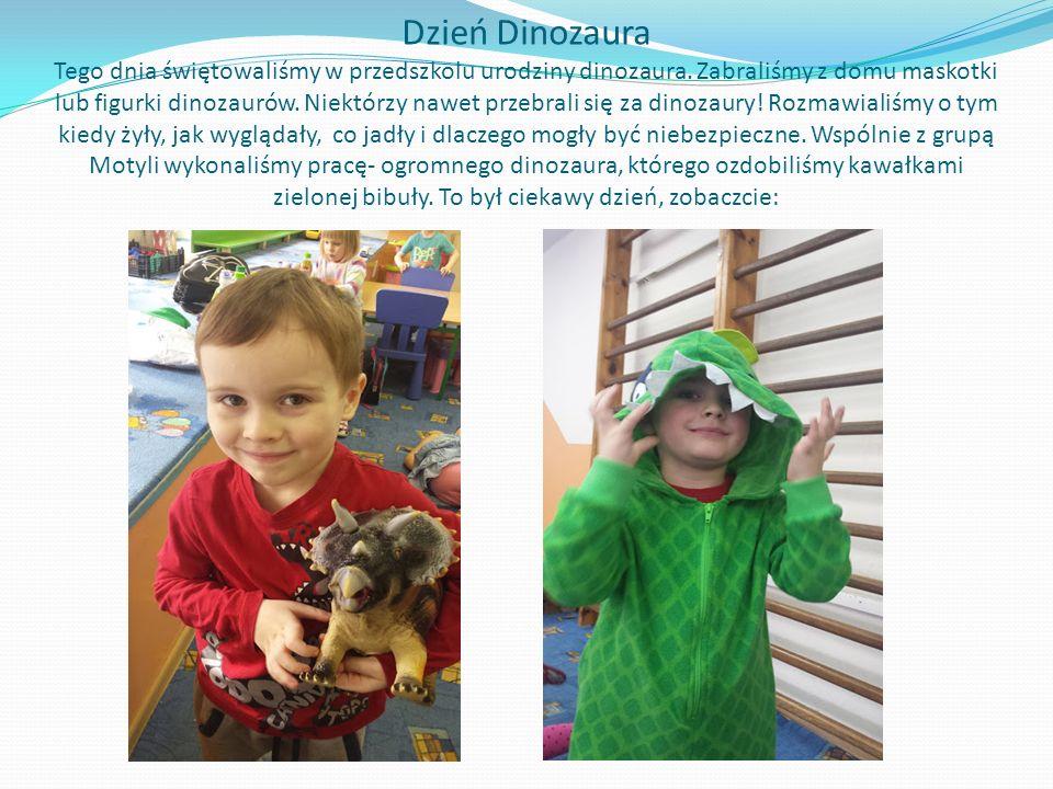 Dzień Dinozaura Tego dnia świętowaliśmy w przedszkolu urodziny dinozaura. Zabraliśmy z domu maskotki lub figurki dinozaurów. Niektórzy nawet przebrali