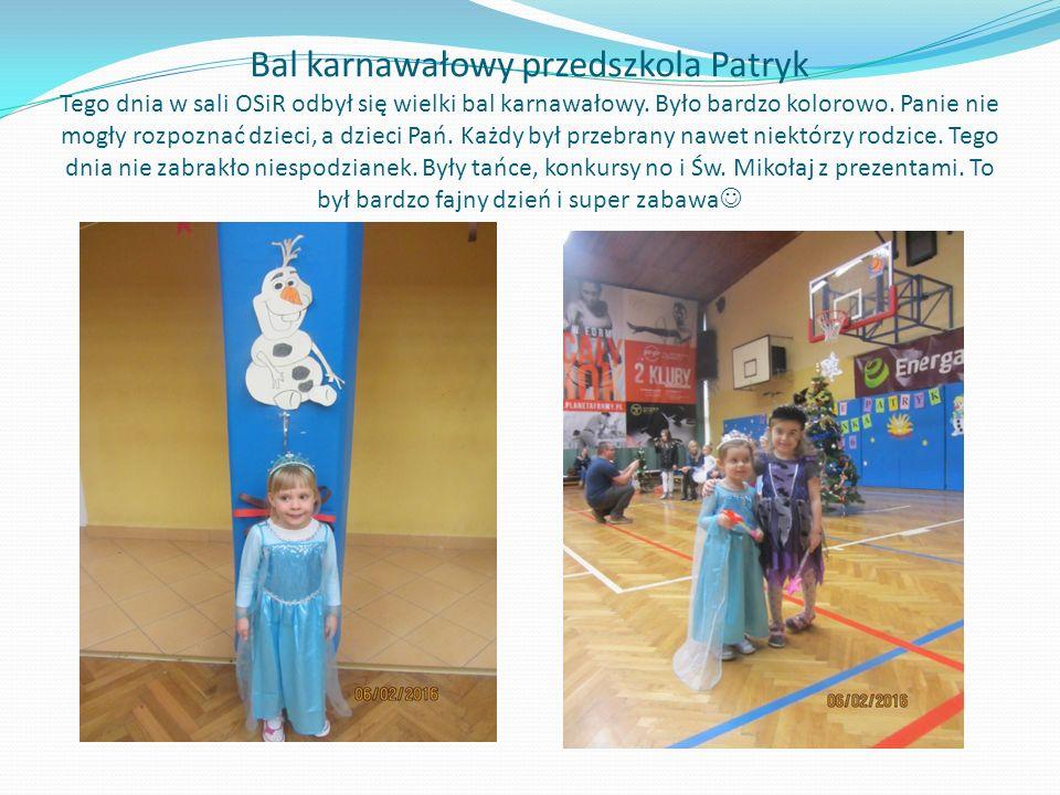 Bal karnawałowy przedszkola Patryk Tego dnia w sali OSiR odbył się wielki bal karnawałowy.