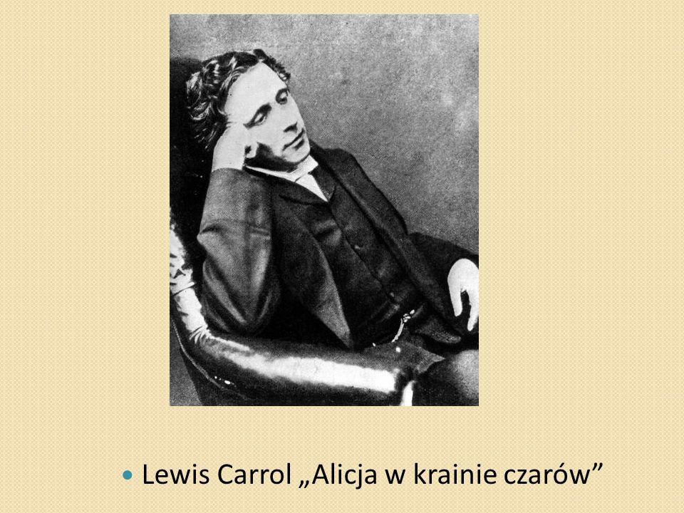 """Lewis Carrol """"Alicja w krainie czarów"""