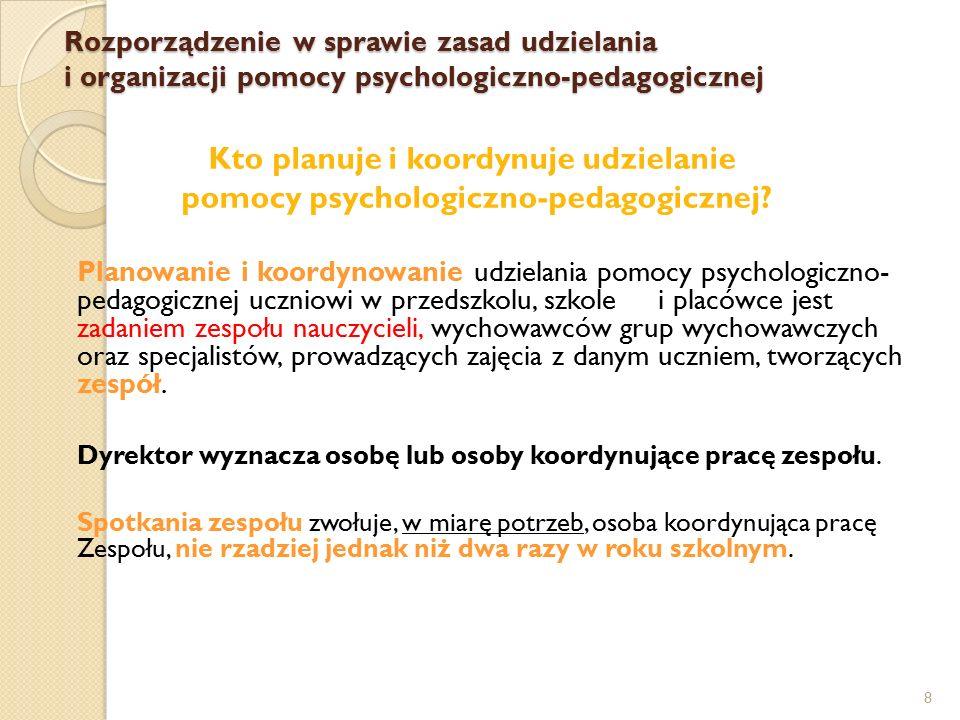 8 Kto planuje i koordynuje udzielanie pomocy psychologiczno-pedagogicznej? Planowanie i koordynowanie udzielania pomocy psychologiczno- pedagogicznej