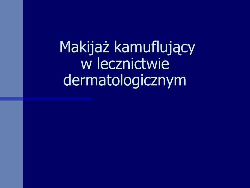 Makijaż kamuflujący w lecznictwie dermatologicznym Makijaż kamuflujący w lecznictwie dermatologicznym